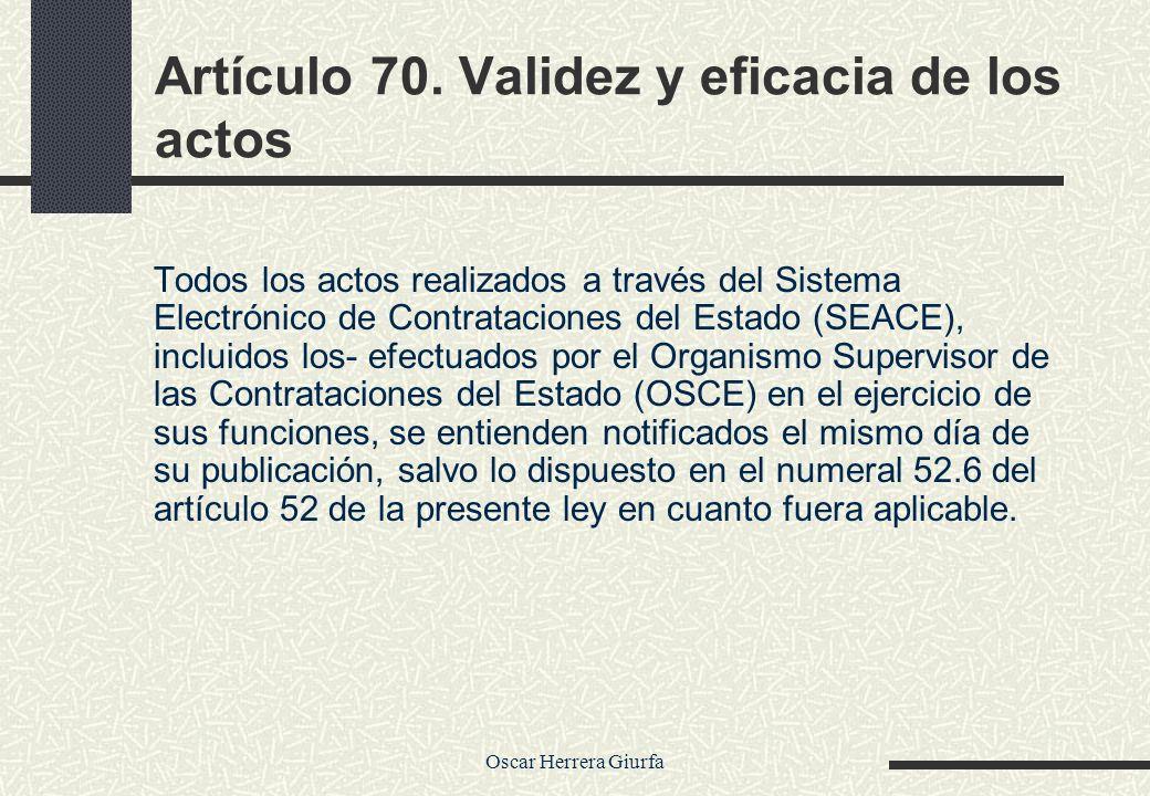 Artículo 70. Validez y eficacia de los actos