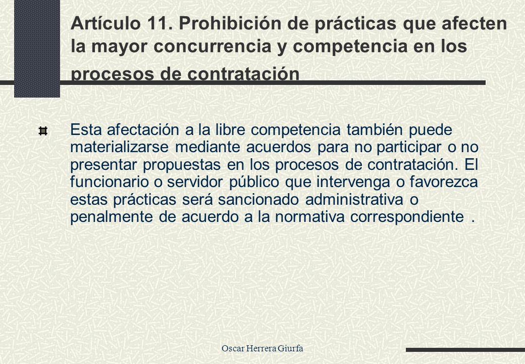 Artículo 11. Prohibición de prácticas que afecten la mayor concurrencia y competencia en los procesos de contratación