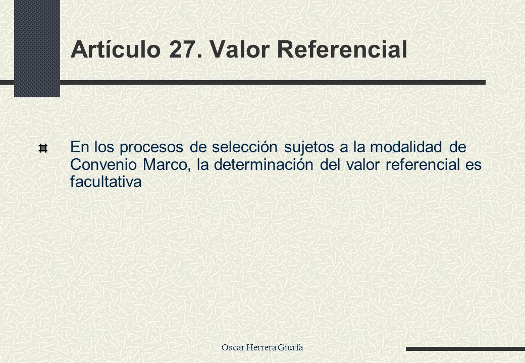 Artículo 27. Valor Referencial