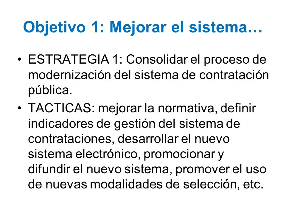 Objetivo 1: Mejorar el sistema…