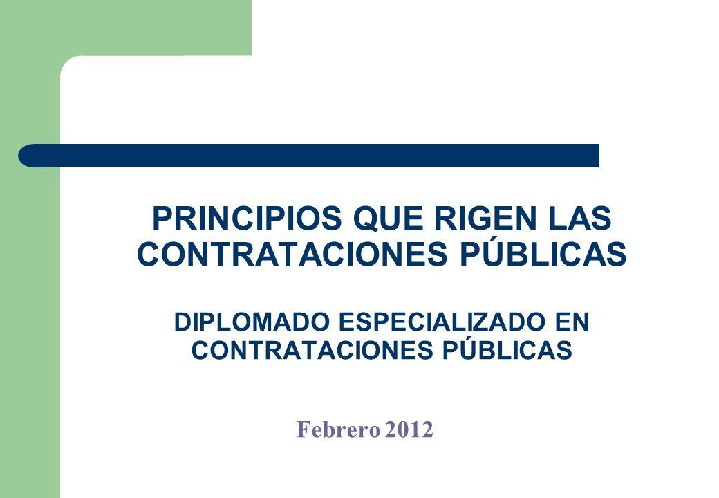 PRINCIPIOS QUE RIGEN LAS CONTRATACIONES PÚBLICAS DIPLOMADO ESPECIALIZADO EN CONTRATACIONES PÚBLICAS