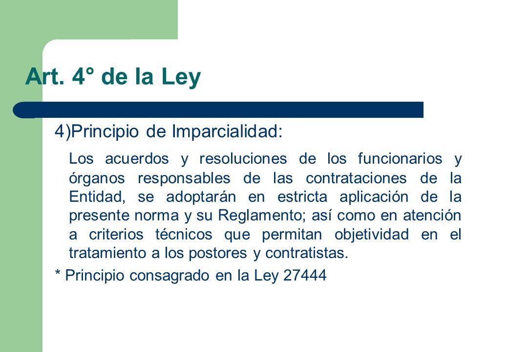 Art. 4° de la Ley 4)Principio de Imparcialidad: