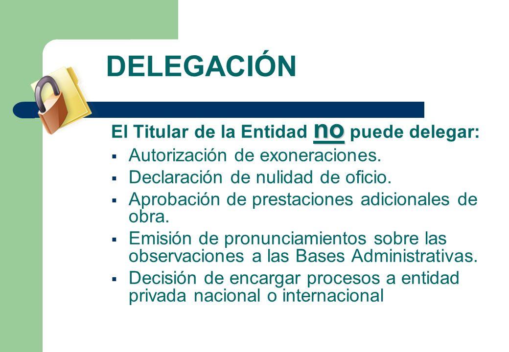 DELEGACIÓN El Titular de la Entidad no puede delegar:
