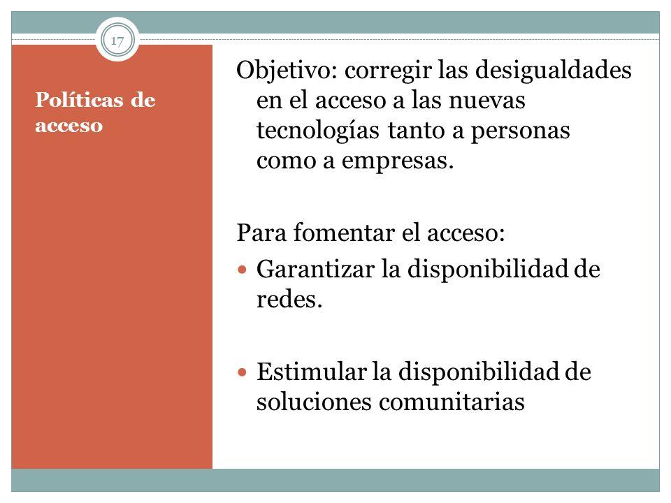 Para fomentar el acceso: Garantizar la disponibilidad de redes.