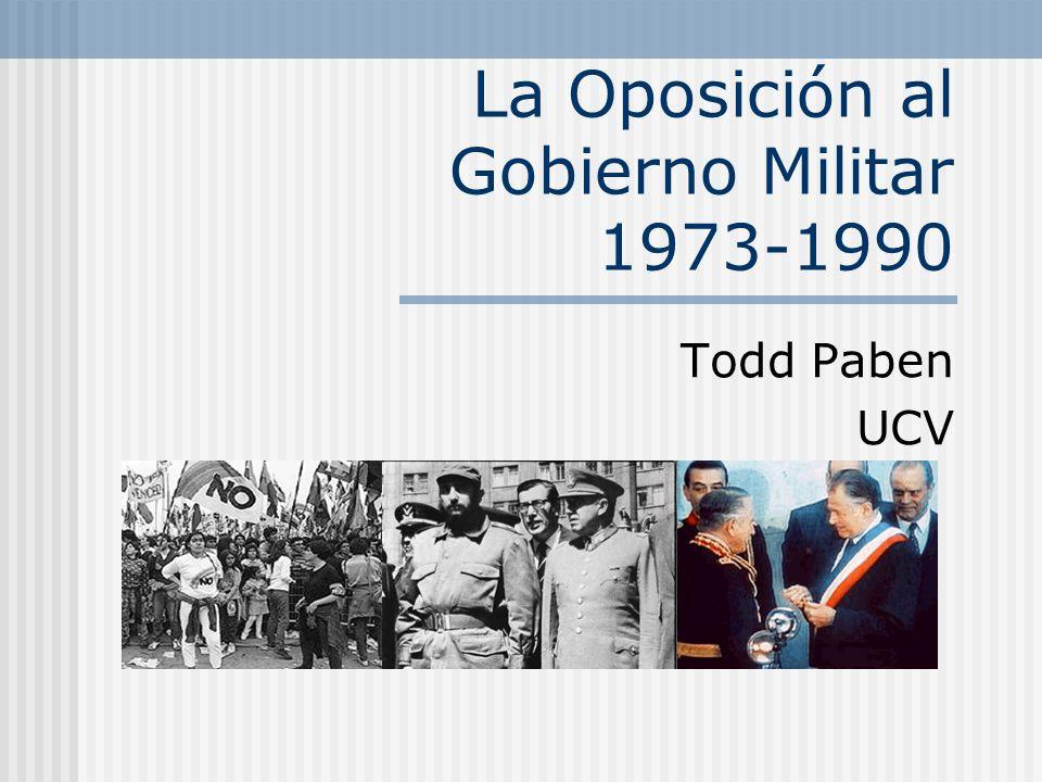 La Oposición al Gobierno Militar 1973-1990