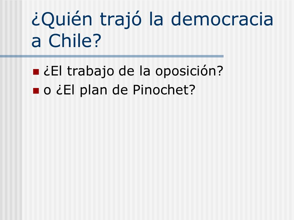 ¿Quién trajó la democracia a Chile