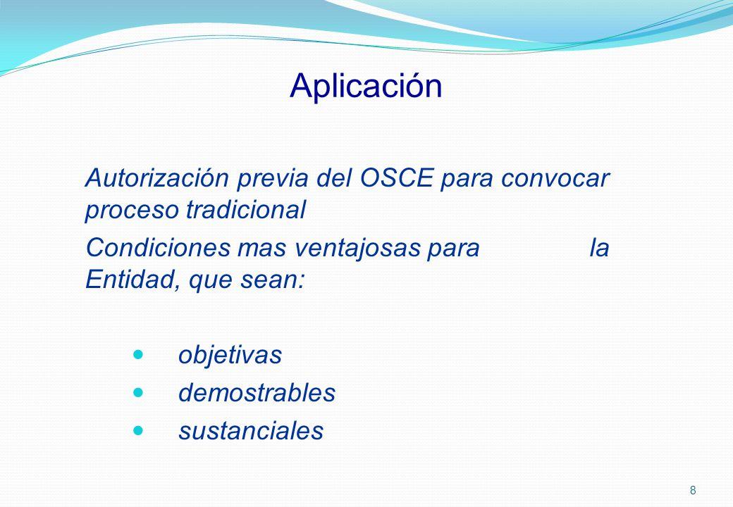 Aplicación Autorización previa del OSCE para convocar proceso tradicional. Condiciones mas ventajosas para la Entidad, que sean: