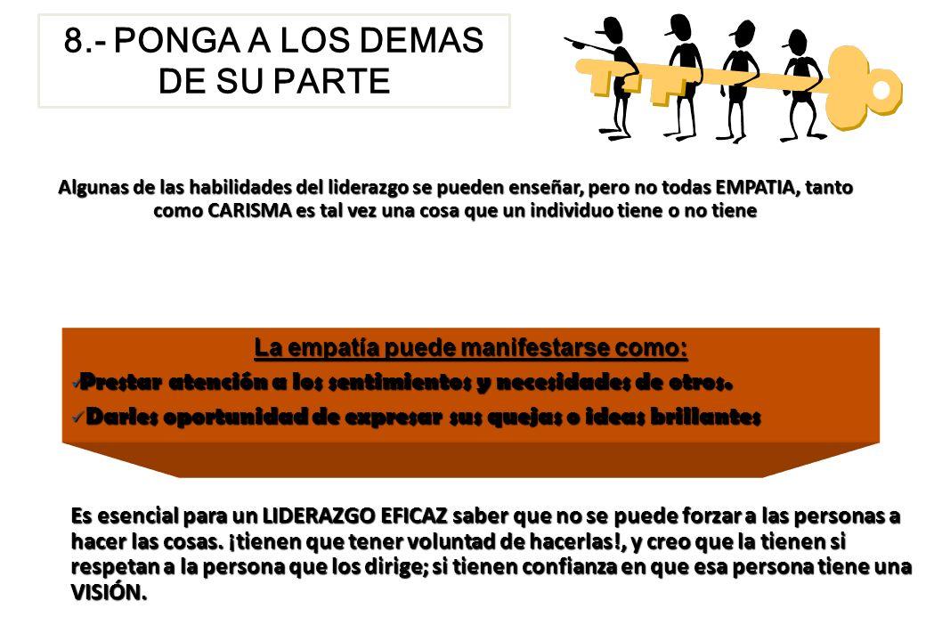 8.- PONGA A LOS DEMAS DE SU PARTE