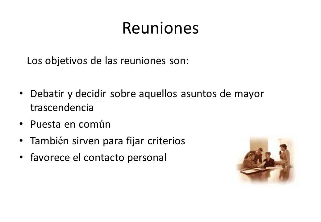 Reuniones Los objetivos de las reuniones son: