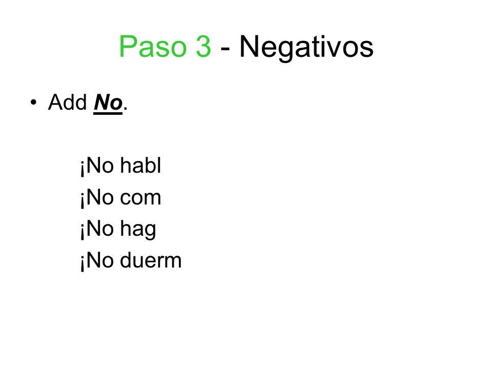 Paso 3 - Negativos Add No. ¡No habl ¡No com ¡No hag ¡No duerm