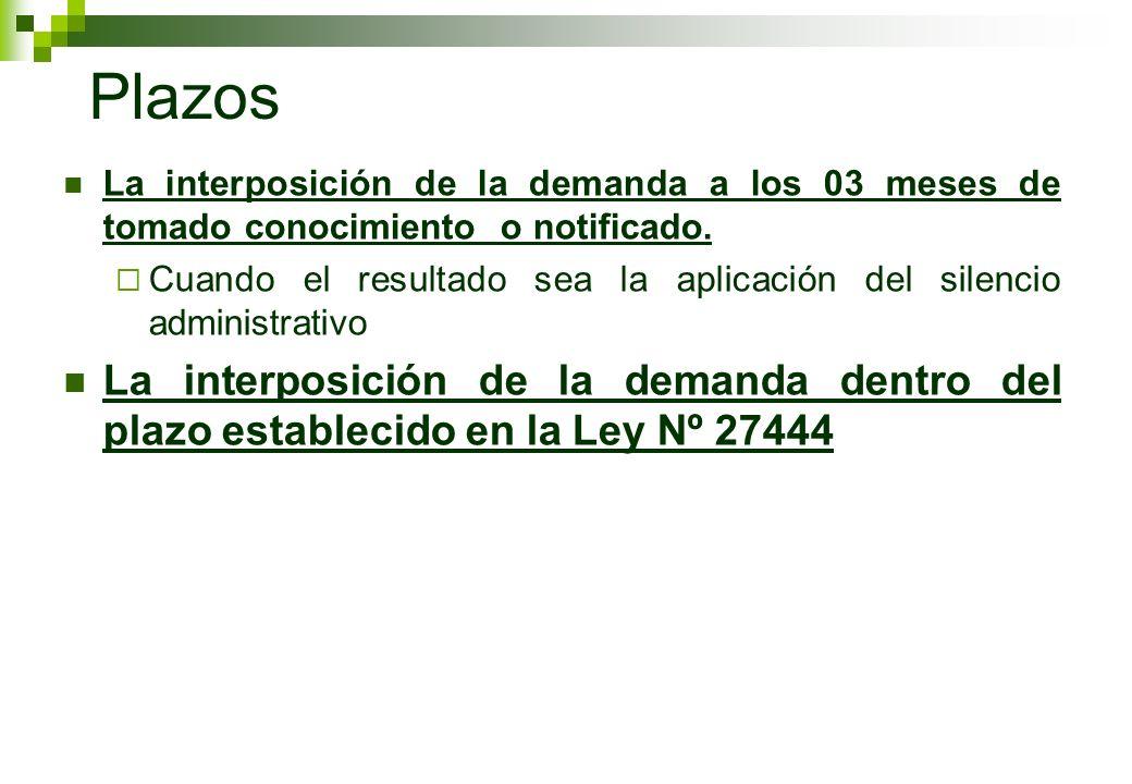 PlazosLa interposición de la demanda a los 03 meses de tomado conocimiento o notificado.