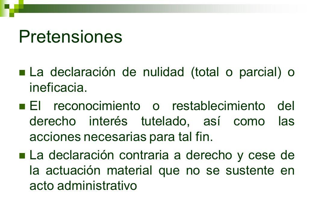 Pretensiones La declaración de nulidad (total o parcial) o ineficacia.