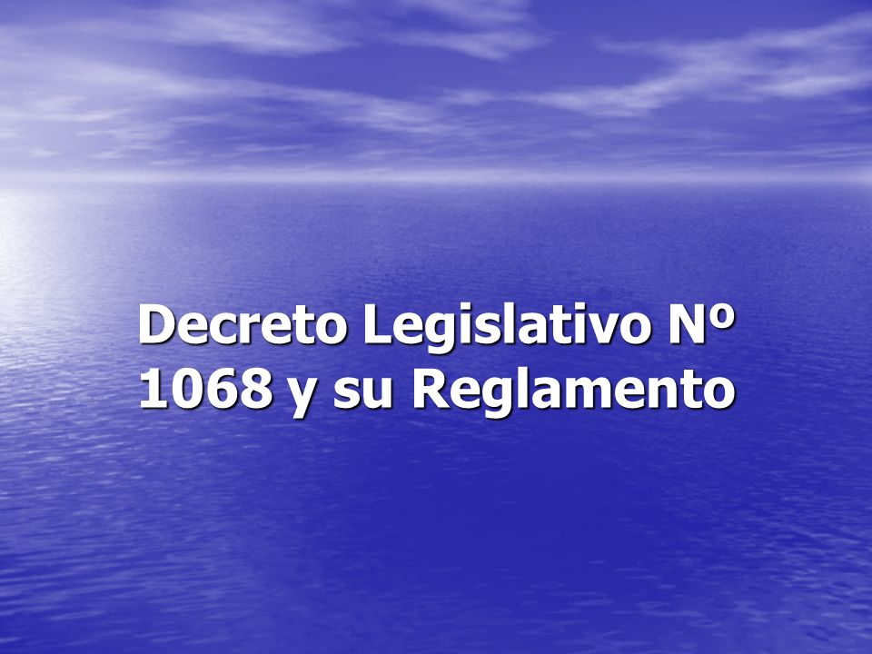 Decreto Legislativo Nº 1068 y su Reglamento