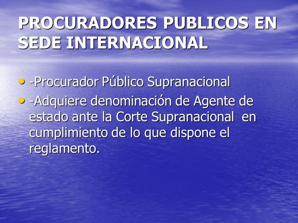 PROCURADORES PUBLICOS EN SEDE INTERNACIONAL