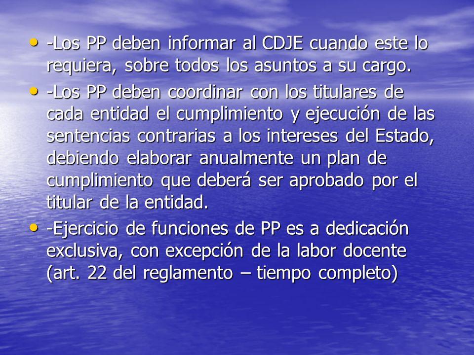 -Los PP deben informar al CDJE cuando este lo requiera, sobre todos los asuntos a su cargo.