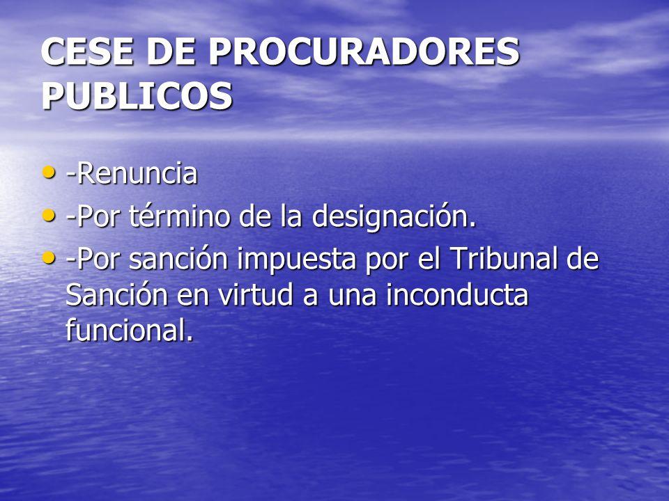 CESE DE PROCURADORES PUBLICOS