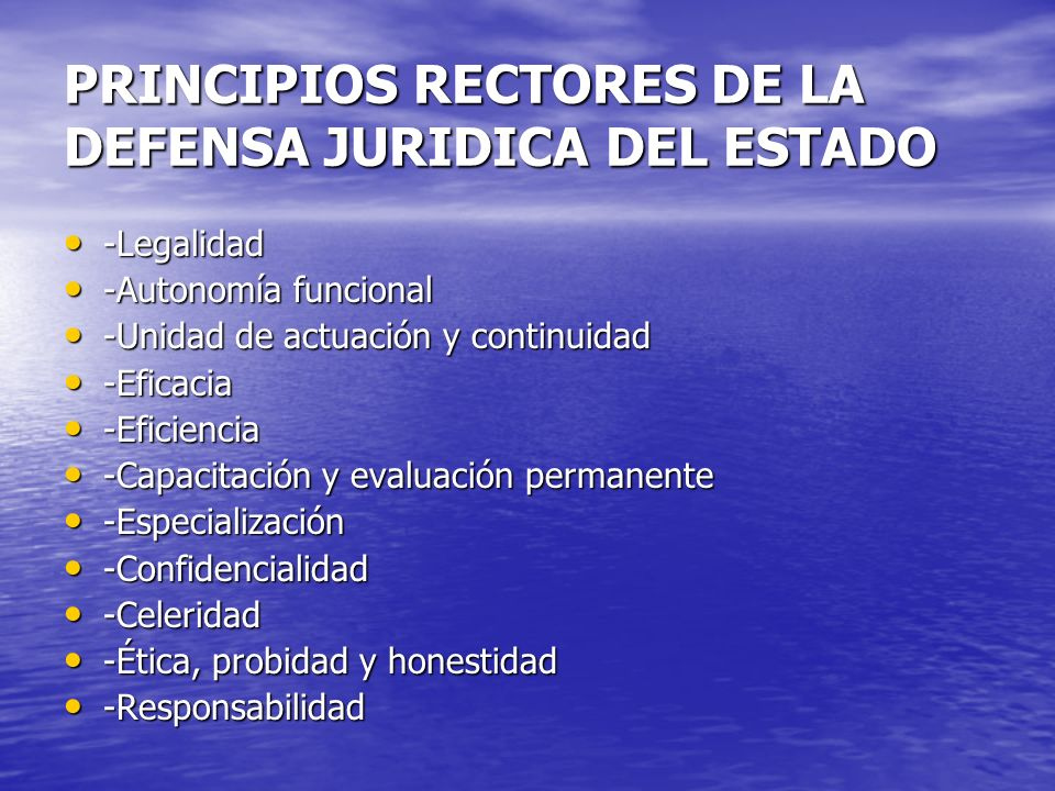 PRINCIPIOS RECTORES DE LA DEFENSA JURIDICA DEL ESTADO