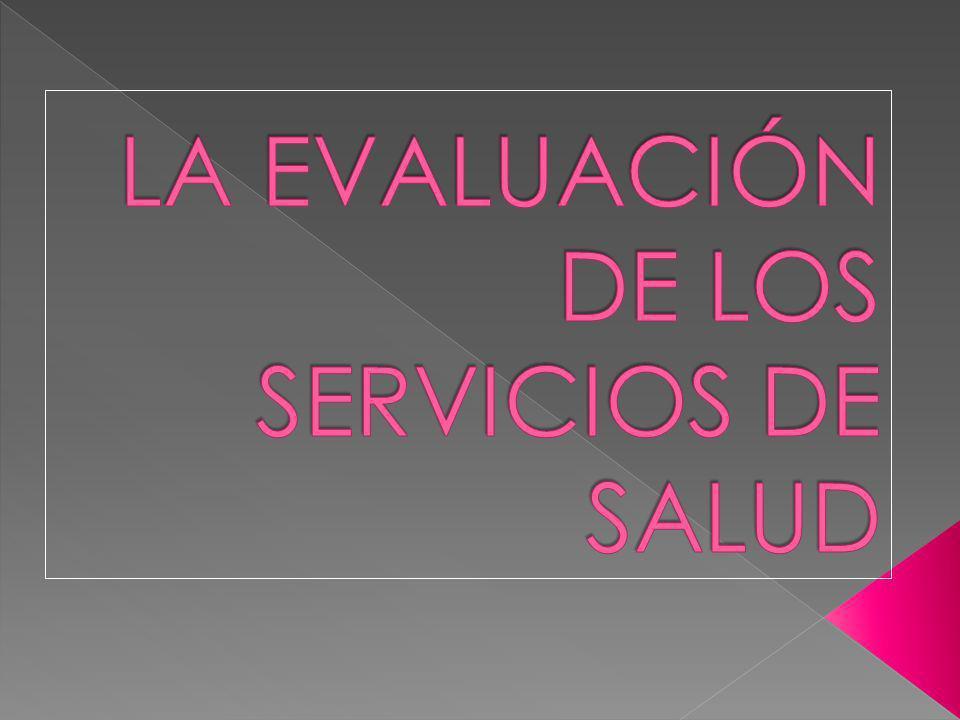 LA EVALUACIÓN DE LOS SERVICIOS DE SALUD
