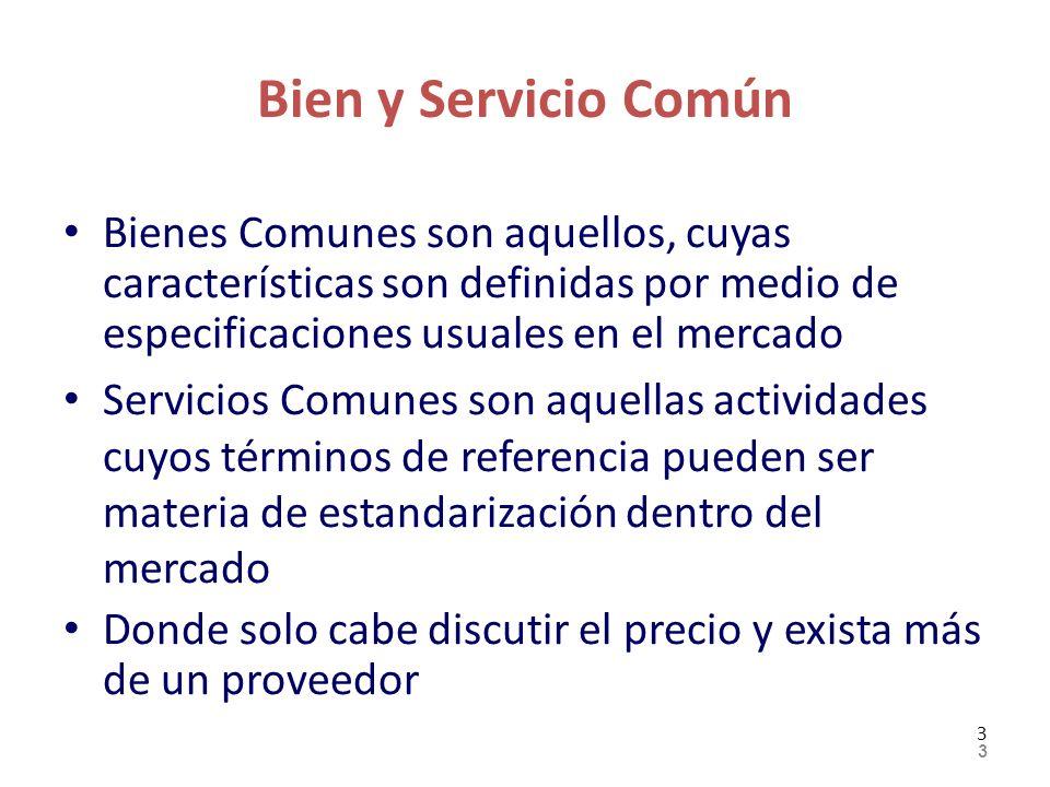 Bien y Servicio Común Bienes Comunes son aquellos, cuyas características son definidas por medio de especificaciones usuales en el mercado.