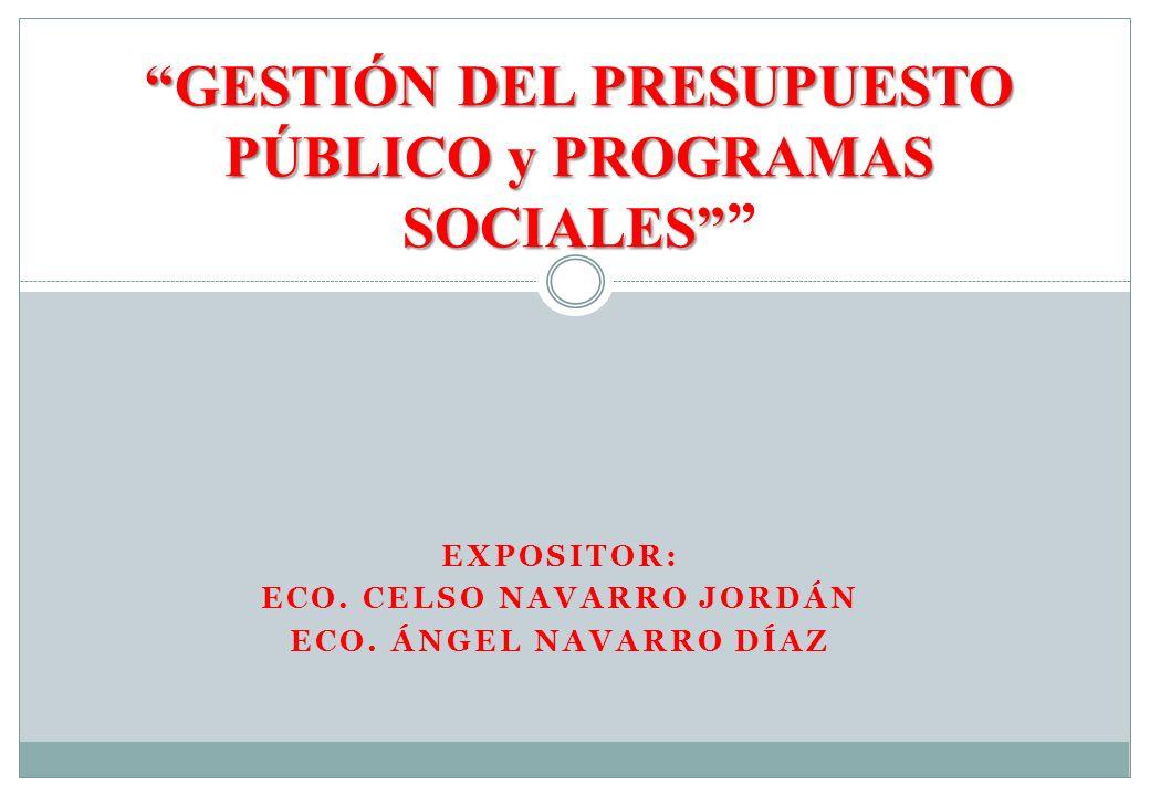 Expositor: Eco. Celso Navarro Jordán Eco. ángel navarro díaz