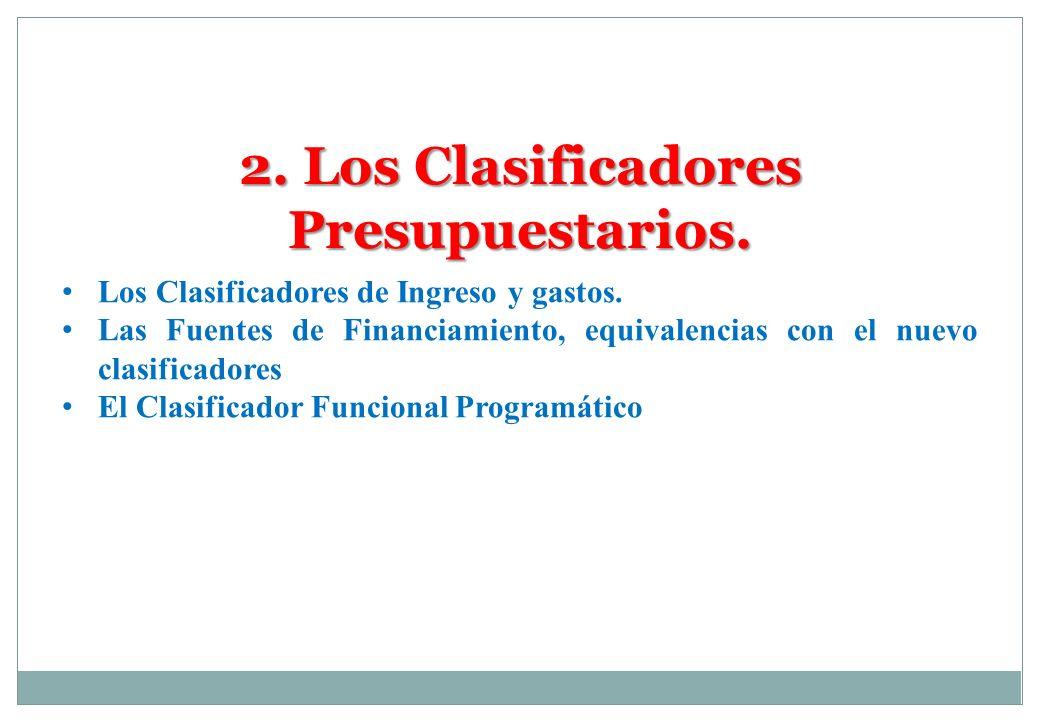 2. Los Clasificadores Presupuestarios.
