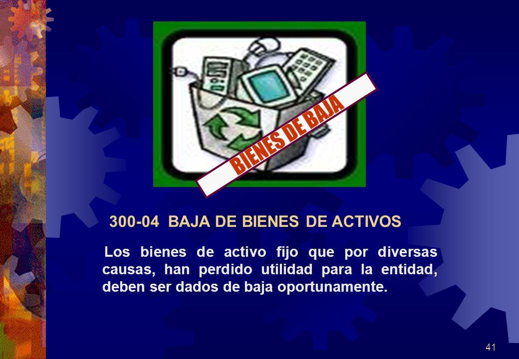 BIENES DE BAJA 300-04 BAJA DE BIENES DE ACTIVOS