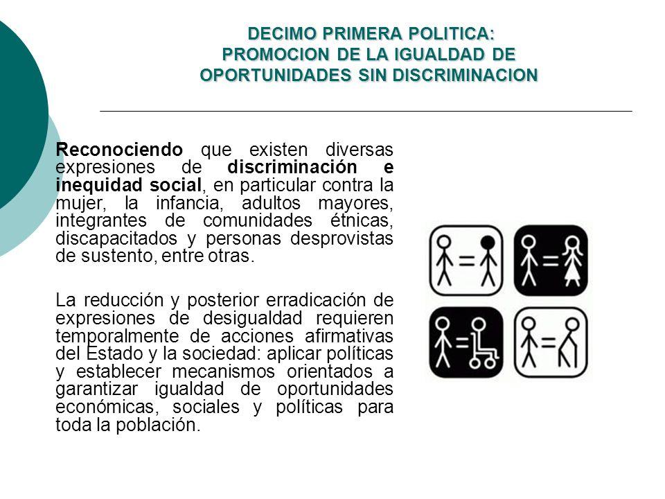 DECIMO PRIMERA POLITICA: PROMOCION DE LA IGUALDAD DE OPORTUNIDADES SIN DISCRIMINACION