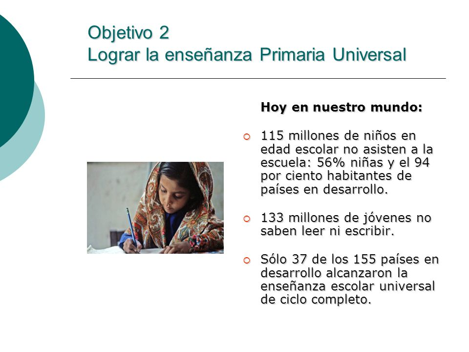 Objetivo 2 Lograr la enseñanza Primaria Universal
