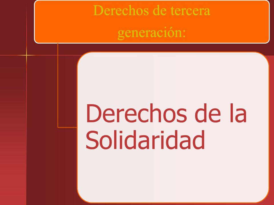 Derechos de tercera generación: Derechos de la Solidaridad