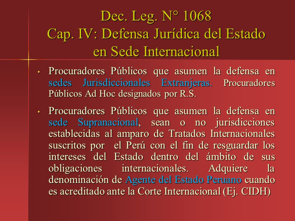 Dec. Leg. N° 1068 Cap. IV: Defensa Jurídica del Estado en Sede Internacional