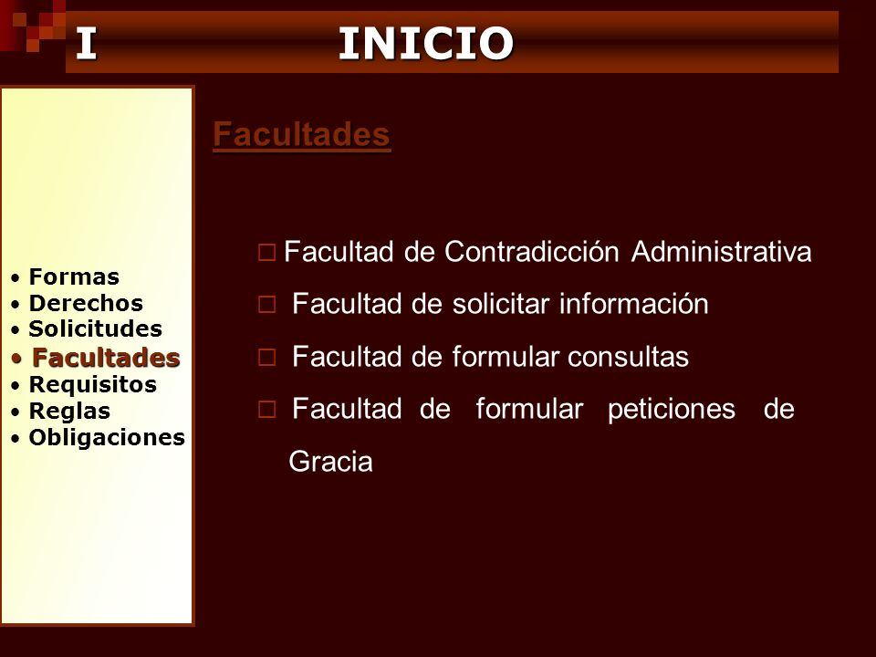 I INICIO Facultades Facultad de Contradicción Administrativa