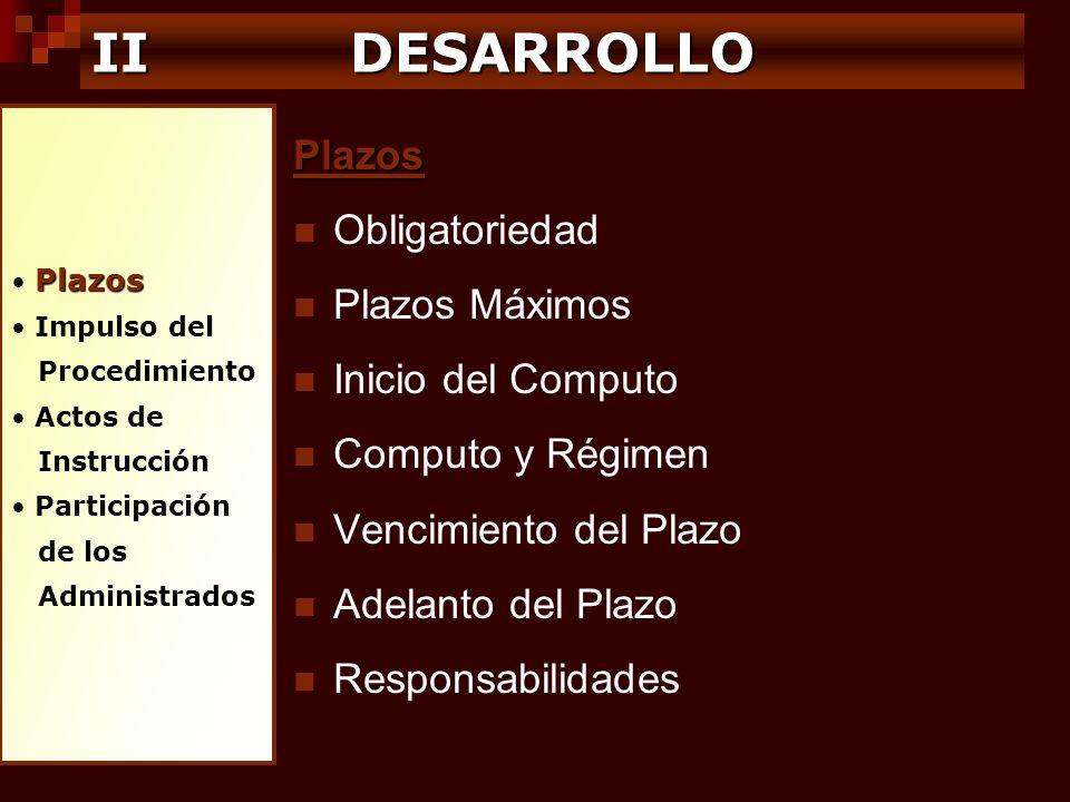 II DESARROLLO Plazos Obligatoriedad Plazos Máximos Inicio del Computo