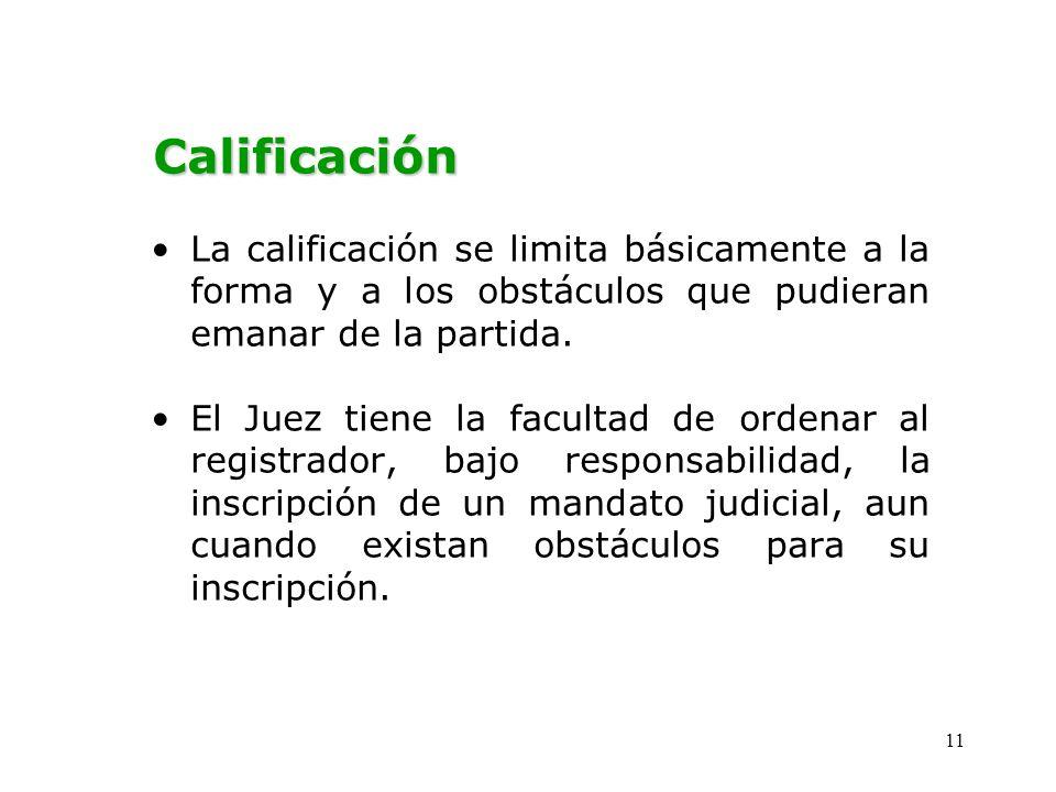 Calificación La calificación se limita básicamente a la forma y a los obstáculos que pudieran emanar de la partida.