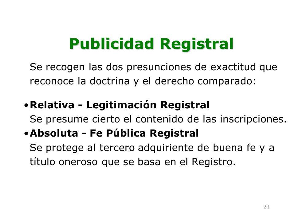 Publicidad Registral Se recogen las dos presunciones de exactitud que