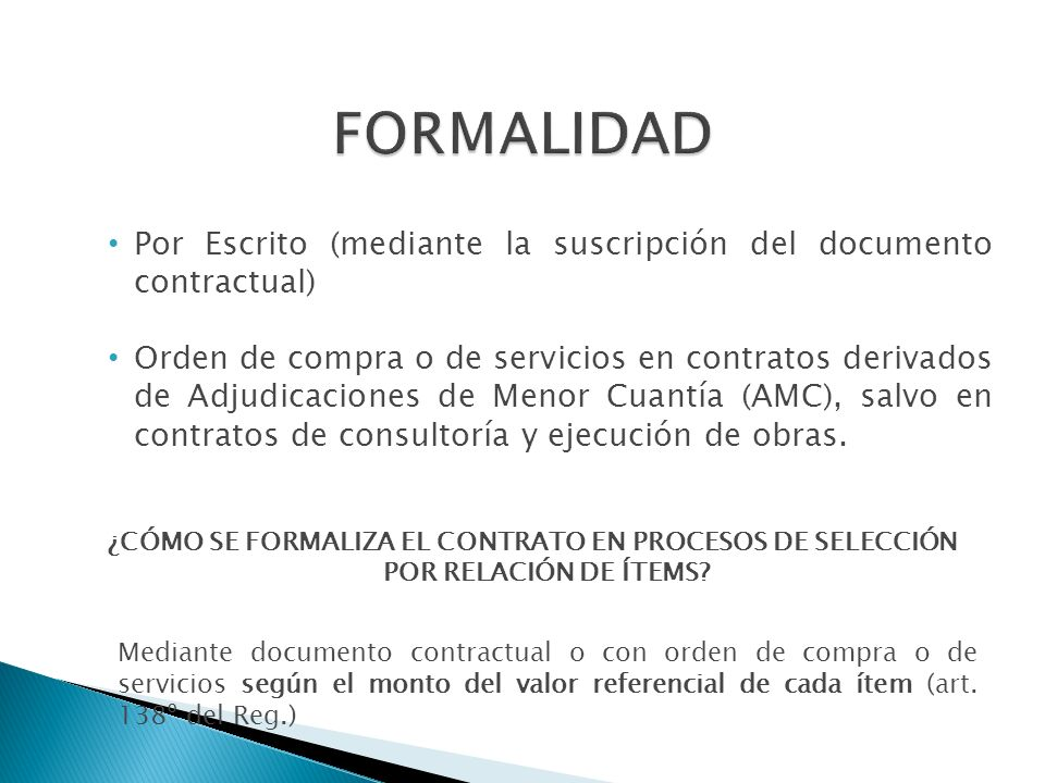 FORMALIDAD Por Escrito (mediante la suscripción del documento contractual)
