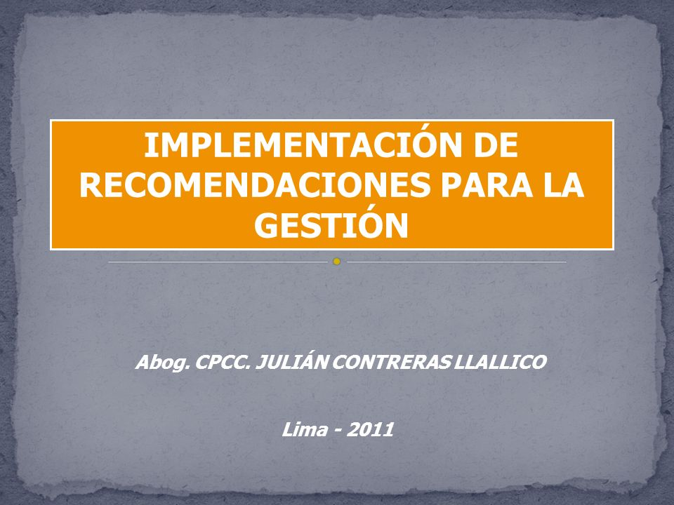 IMPLEMENTACIÓN DE RECOMENDACIONES PARA LA GESTIÓN