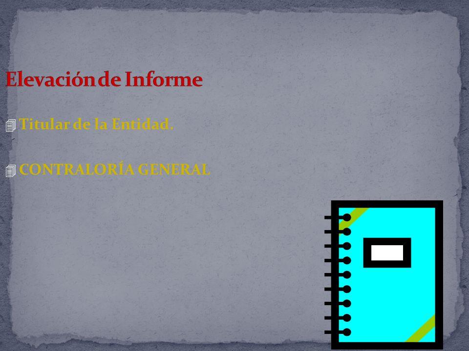 Elevación de Informe Titular de la Entidad. CONTRALORÍA GENERAL