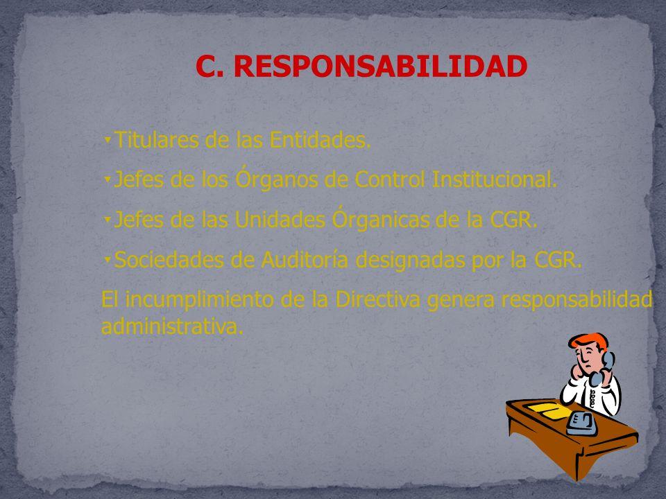C. RESPONSABILIDAD Titulares de las Entidades.