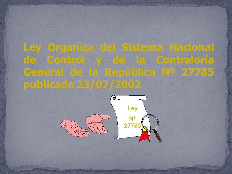 Ley Orgánica del Sistema Nacional de Control y de la Contraloría General de la República Nº 27785 publicada 23/07/2002