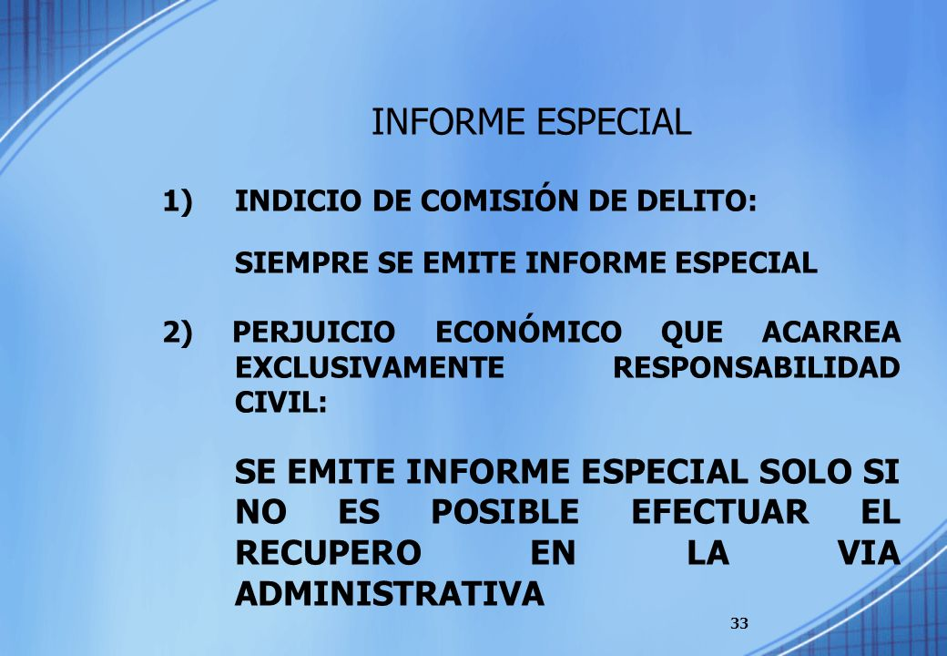 INFORME ESPECIAL1) INDICIO DE COMISIÓN DE DELITO: SIEMPRE SE EMITE INFORME ESPECIAL.