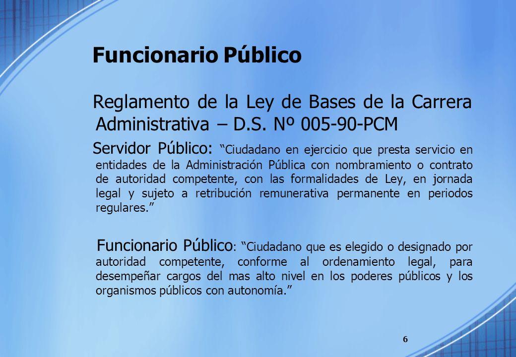 Funcionario PúblicoReglamento de la Ley de Bases de la Carrera Administrativa – D.S. Nº 005-90-PCM.