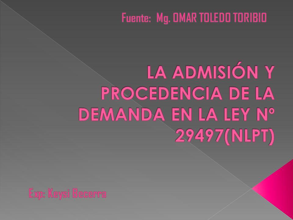 LA ADMISIÓN Y PROCEDENCIA DE LA DEMANDA EN LA LEY Nº 29497(NLPT)