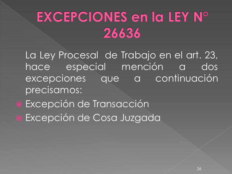 EXCEPCIONES en la LEY N° 26636