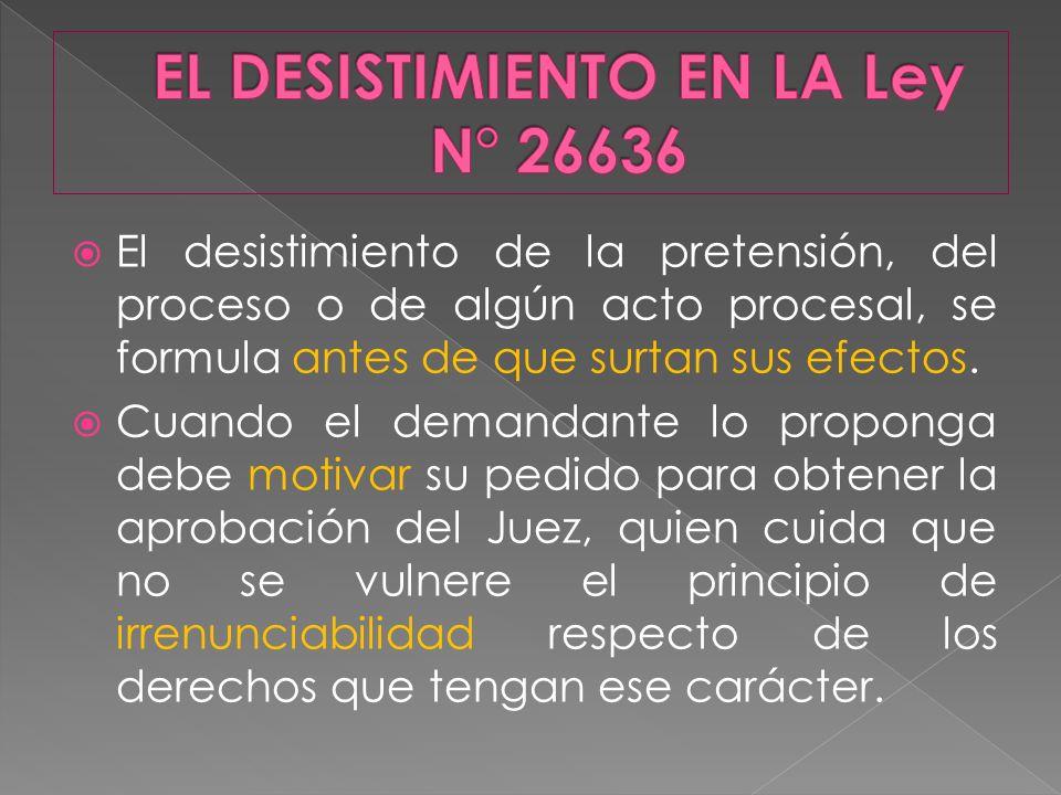 EL DESISTIMIENTO EN LA Ley N° 26636