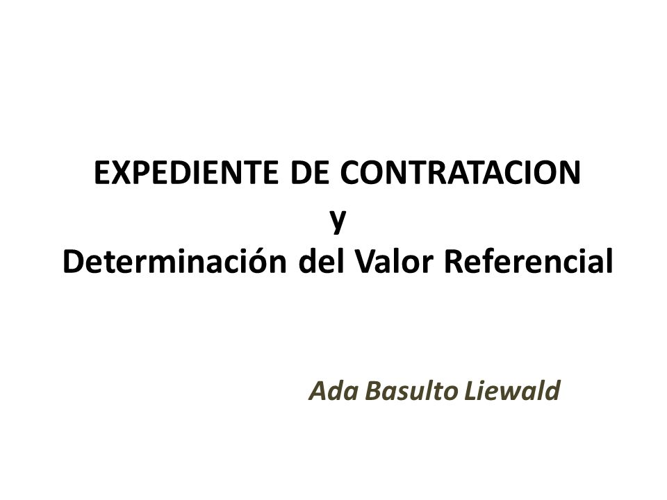 EXPEDIENTE DE CONTRATACION y Determinación del Valor Referencial