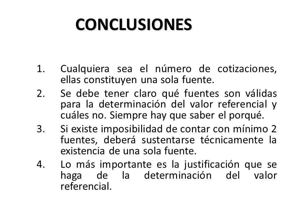 CONCLUSIONES Cualquiera sea el número de cotizaciones, ellas constituyen una sola fuente.