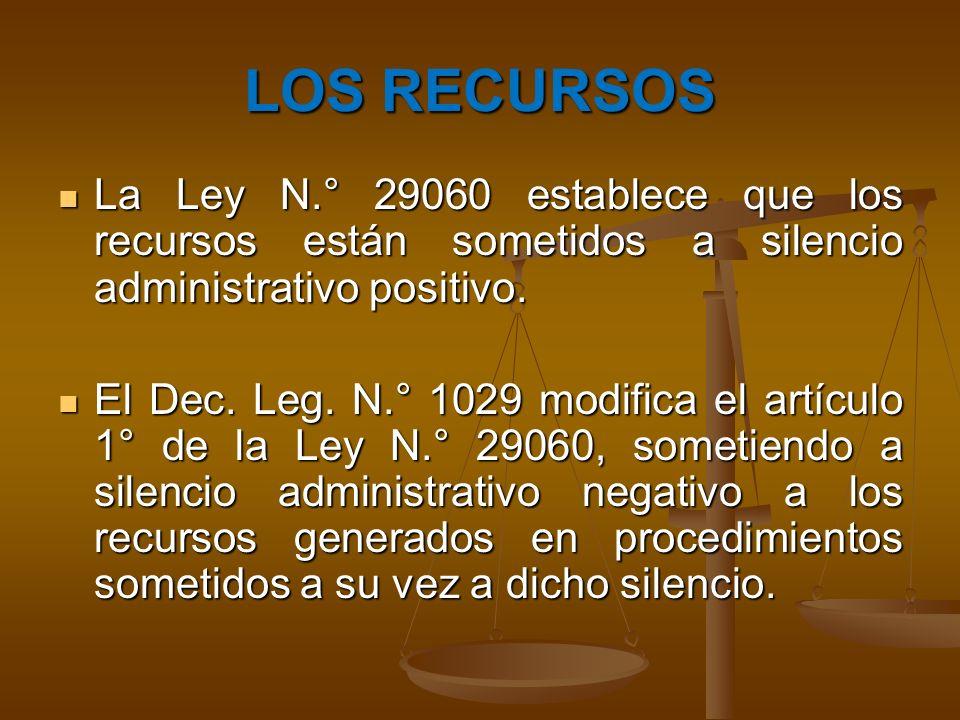 LOS RECURSOS La Ley N.° 29060 establece que los recursos están sometidos a silencio administrativo positivo.