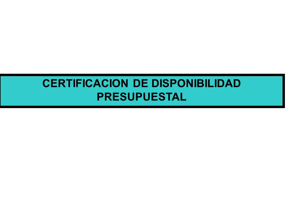 CERTIFICACION DE DISPONIBILIDAD PRESUPUESTAL