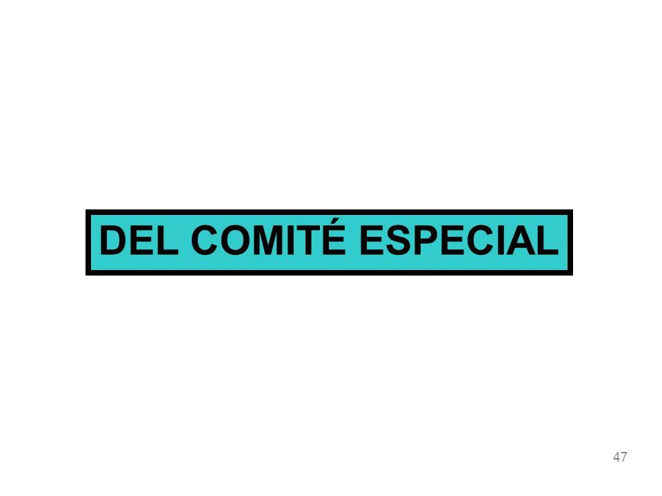 DEL COMITÉ ESPECIAL 47