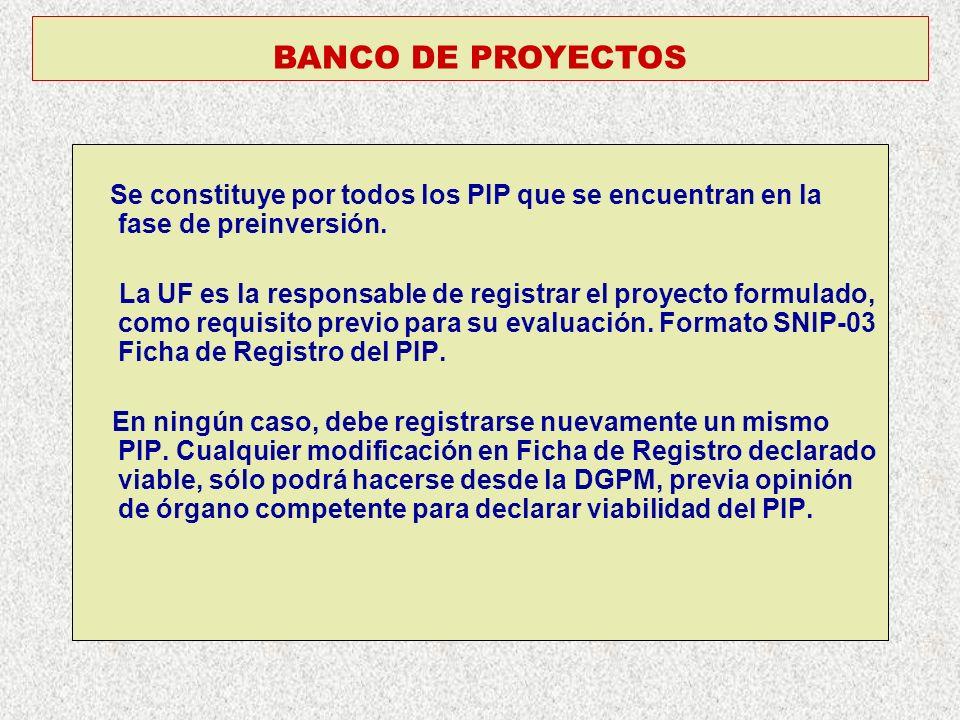 BANCO DE PROYECTOS Se constituye por todos los PIP que se encuentran en la fase de preinversión.